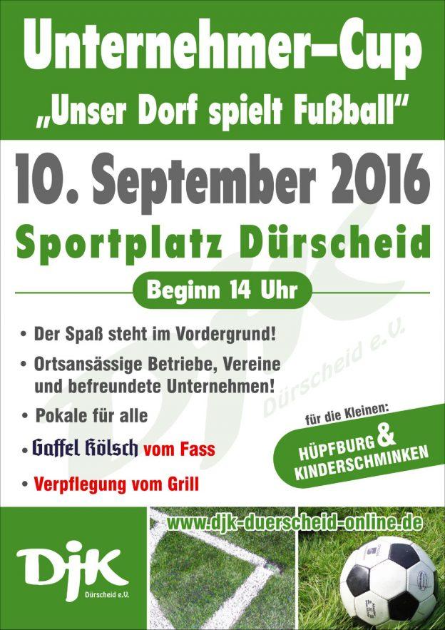 "Unternehmer Cup 2016 ""Unser Dorf spielt Fußball"" der DJK Dürscheid e.V."